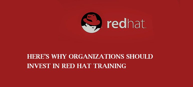 Here's why organizations should invest in Red Hat Training