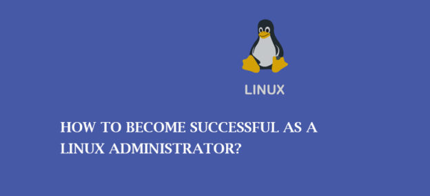 How to Become Successful as a Linux Administrator?