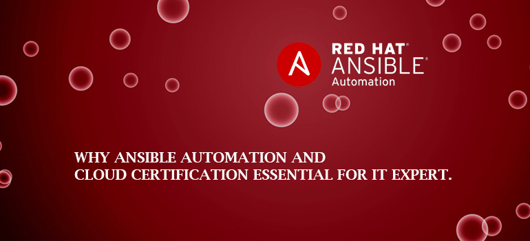 Why Ansible Automation and Cloud certification Essential for IT Expert